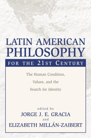 Cover image for the book Latin American Philosophy for the 21st Century: The Human Condition, Values, and the Search for Identity