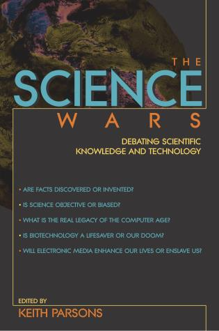 Cover image for the book The Science Wars: Debating Scientific Knowledge and Technology