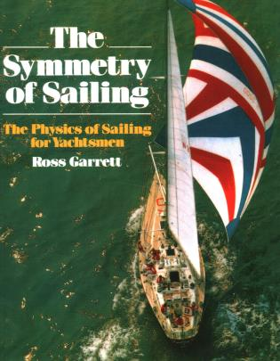 Cover image for the book The Symmetry of Sailing: The Physics of Sailing for Yachtsman