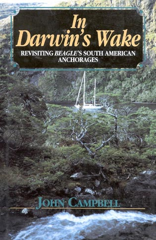 Cover image for the book In Darwin's Wake: Revisiting Beagle's South American Anchorages