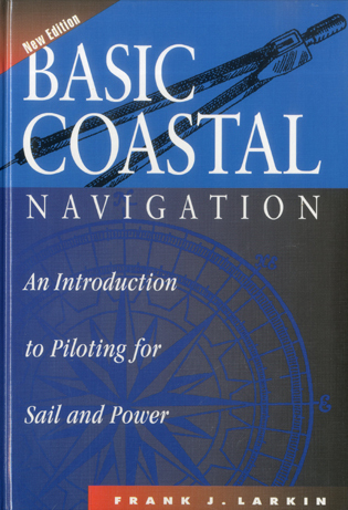 Cover image for the book Basic Coastal Navigation: An Introduction to Piloting for Sail and Power, New 1998 Edition