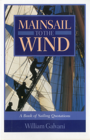 Cover image for the book Mainsail to the Wind: A Book of Sailing Quotations
