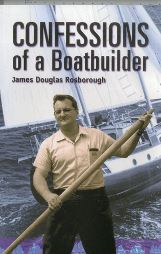 Cover image for the book Confessions of a Boatbuilder