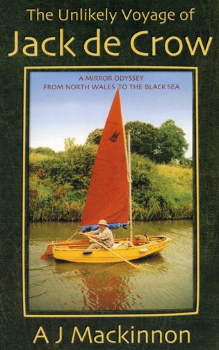 Cover image for the book The Unlikely Voyage of Jack De Crow: A Mirror Odyssey from North Wales to the Black Sea