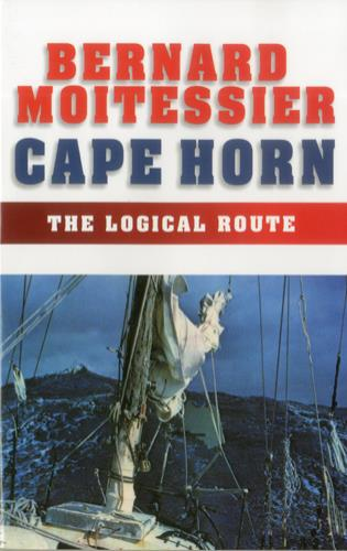 Cover image for the book Cape Horn: The Logical Route: 14,216 Miles Without a Port of Call