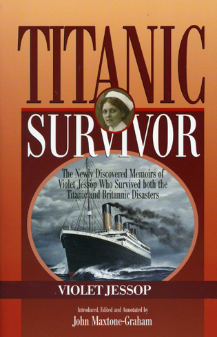 Cover image for the book Titanic Survivor: The Newly Discovered Memoirs of Violet Jessop who Survived Both the Titanic and Britannic Disasters