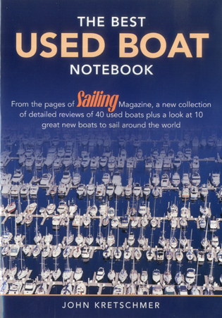 Cover image for the book The Best Used Boat Notebook: From the Pages of Sailing Mazine, a New Collection of Detailed Reviews of 40 Used Boats plus a Look at 10 Great Used Boats to Sail Around the World