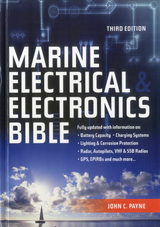 Cover image for the book Marine Electrical and Electronics Bible: Fully Updated, with New Information on Batteries, Charging Systems, Wiring, Lightning and Corrosion Protection, Instrumentation, Communications, GMDSS, GSP, Rada and Much More..., 3rd Edition