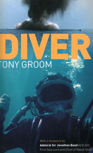Cover image for the book Diver: A Royal Navy and Commercial Diver's Journey Through Life, and Around the World