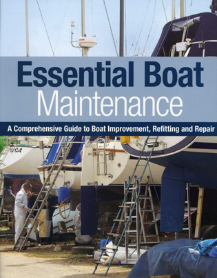 Cover image for the book Essential Boat Maintenance: A Comprehensive Guide to Boat Improvement, Refitting and Repair