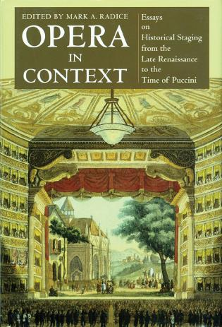 Cover image for the book Opera in Context: Essays on Historical Staging from the Late Renaissance to the Time of Puccini