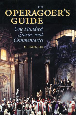 Cover image for the book The Operagoer's Guide: One Hundred Stories and Commentaries