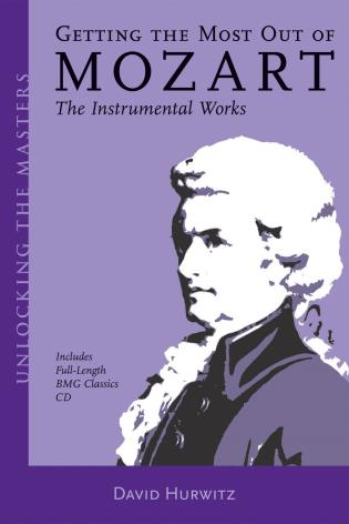 Cover image for the book Getting the Most Out of Mozart: The Instrumental Works