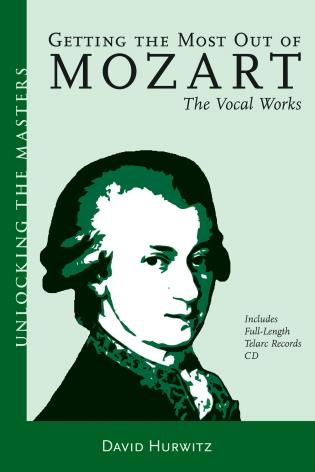 Cover image for the book Getting the Most Out of Mozart: The Vocal Works