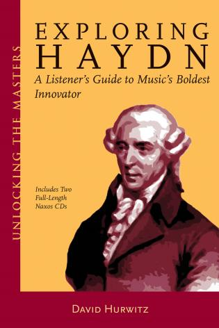 Cover image for the book Exploring Haydn: A Listener's Guide to Music's Boldest Innovator