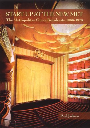 Cover image for the book Start-Up at the New Met: The Metropolitan Opera Broadcasts1966-1976
