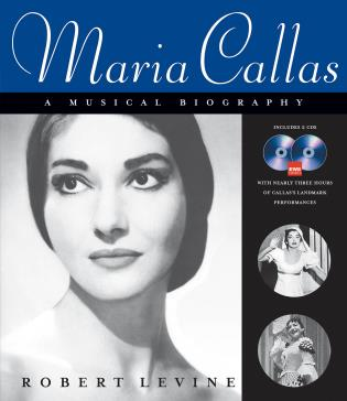Cover image for the book Maria Callas: A Musical Biography