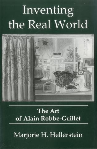 Cover image for the book Inventing The Real World: The Art of Alain Robbe-Grillet