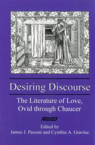 Cover image for the book Desiring Discourse: The Literature of Love, Ovid Through Chaucer