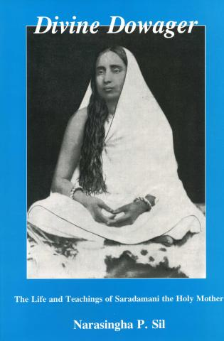 Cover image for the book Divine Dowager: The Life and Teachings of Saradamani, the Holy Mother