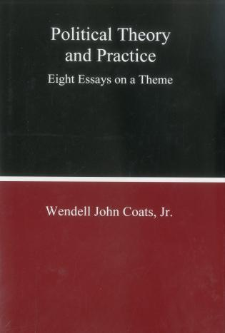 political theory and practice eight essays on a theme  political theory and practice