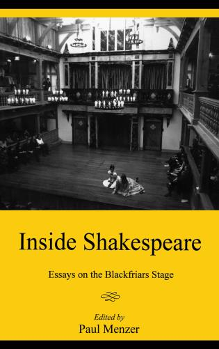 inside shakespeare essays on the blackfriars stage  hardback 83 00