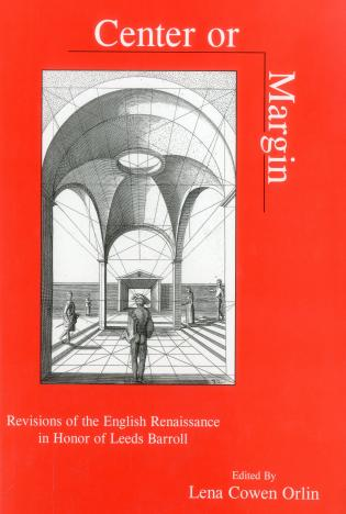 Cover image for the book Center Or Margin: Revisions of the English Renaissance in Honor of Leeds Barroll