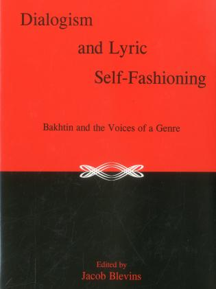 Cover image for the book Dialogism And Lyric Self-Fashioning: Bakhtin and the Voices of a Genre