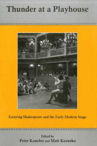 Cover image for the book Thunder At A Playhouse: Essaying Shakespeare and the Early Modern Stage