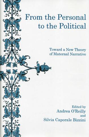 Cover image for the book From The Personal To The Political: Toward a New Theory of Maternal Narrative
