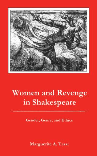 Cover image for the book Women and Revenge in Shakespeare: Gender, Genre, and Ethics