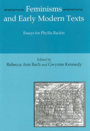 Cover image for the book Feminisms and Early Modern Texts: Essays for Phyllis Rachin
