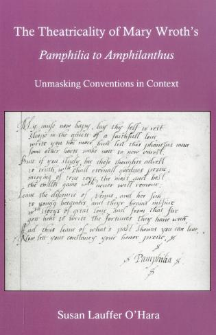 Cover image for the book The Theatricality Of Mary Wroth's Pamphilia to Amphilanthus: Unmasking Conventions in Context