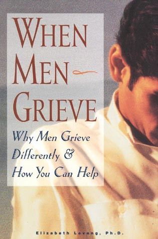 Cover image for the book When Men Grieve: Why Men Grieve Differently and How You Can Help