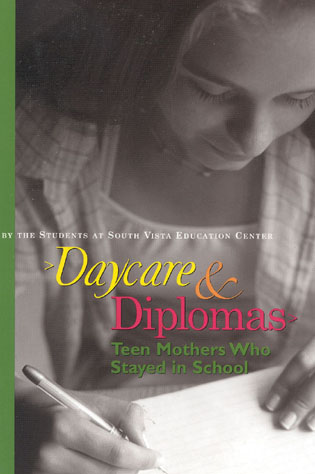 Cover image for the book Daycare and Diplomas: Teen Mothers Who Stayed in School