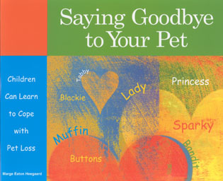 Cover image for the book Saying Goodbye to Your Pet: Children Can Learn to Cope with Pet Loss