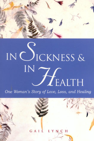 Cover image for the book In Sickness and in Health: One Woman's Story of Love, Loss, and Healing