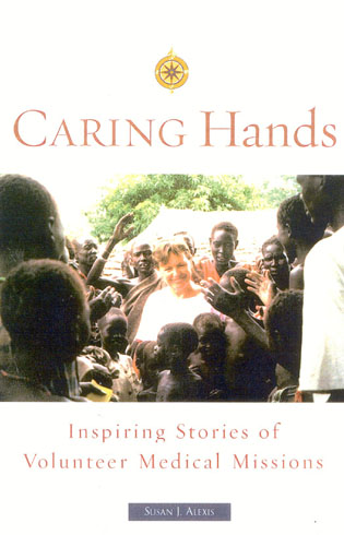 Cover image for the book Caring Hands: Inspiring Stories of Volunteer Medical Missions