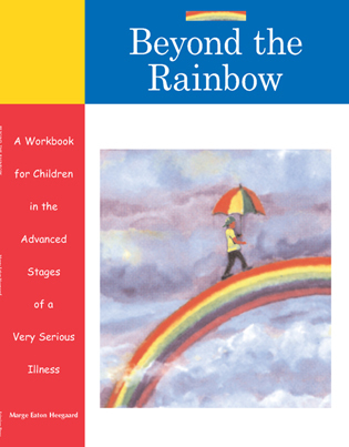 Cover image for the book Beyond the Rainbow: A Workbook for Children in the Advanced Stages of a Very Serious Illness