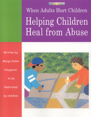 Cover image for the book When Adults Hurt Children: Helping Children Heal from Abuse
