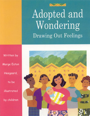 Cover image for the book Adopted and Wondering: Drawing Out Feelings