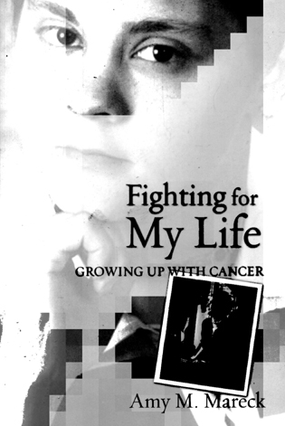 Cover image for the book Fighting For My Life: Growing up with Cancer