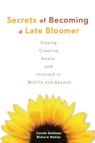 Cover image for the book Secrets of Becoming a Late Bloomer: Staying Creative, Aware, and Involved in Midlife and Beyond
