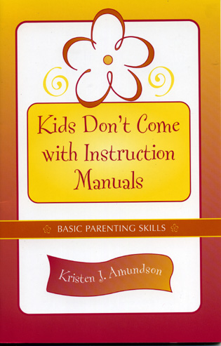 Cover image for the book Kids Don't Come With Instruction Manuals: Basic Parenting Skills