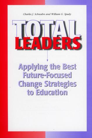 Cover image for the book Total Leaders: Applying The Best Future-Focused Change Strategies to Education