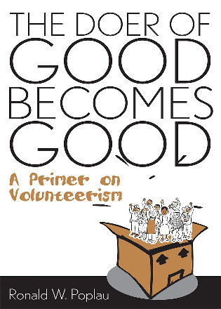 Cover image for the book The Doer of Good Becomes Good: A Primer on Volunteerism