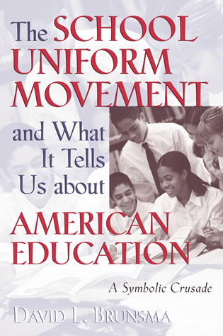 Cover image for the book The School Uniform Movement and What It Tells Us about American Education: A Symbolic Crusade
