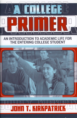 Cover image for the book A College Primer: An Introduction to Academic Life for the Entering College Student