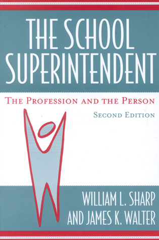 Cover image for the book The School Superintendent: The Profession and the Person, 2nd edition