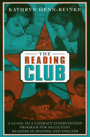 Cover image for the book The Reading Club: A Guide to a Literacy Intervention Program for Reluctant Readers in Spanish and English
